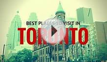 Best Places to Visit in Toronto - Justin Plus Lauren