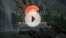 COLORADO TOURISM 30 SECOND SPOTS